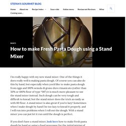 How to make Fresh Pasta Dough using a Stand Mixer