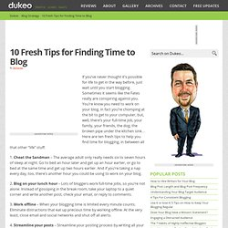 10 Fresh Tips for Finding Time to Blog