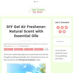 DIY Gel Air Freshener: Natural Scent with Essential Oils - Get Green Be Well