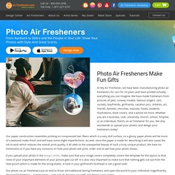 Upload your photos and design your fresheners Today