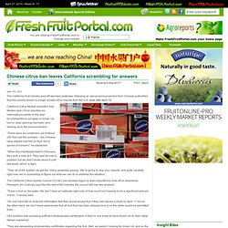 FRESH FRUIT PORTAL 17/04/13 Chinese citrus ban leaves California scrambling for answers