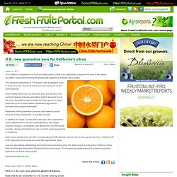 FRESH FRUIT PORTAL 01/08/13 U.S.: new quarantine zone for California's citrus