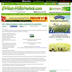 FRESH FRUIT PORTAL 01/10/13 U.S.: federal shutdown creates uncertainty for agriculture.