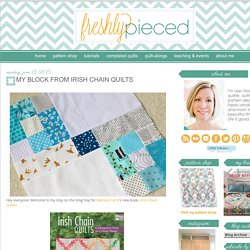 Freshly Pieced Modern Quilts: My Block From Irish Chain Quilts