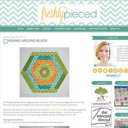Freshly Pieced Modern Quilts: Hexing Around Block
