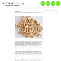 Freshly Roasted Cashews? Roast Them Yourself