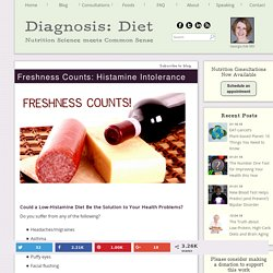 Freshness Counts: Histamine Intolerance - Diagnosis: Diet
