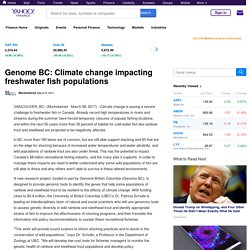 Genome BC: Climate change impacting freshwater fish populations