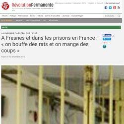 A Fresnes et dans les prisons en France : «on bouffe des rats et on mange des coups»