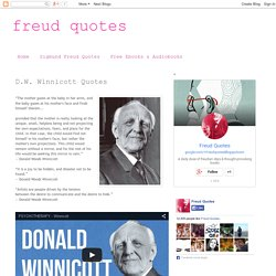 freud quotes: D.W. Winnicott Quotes