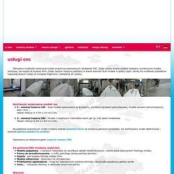 Usługi CNC - Frezarka 5-osi - Wykonujemy modele, kopyta i prototypy.
