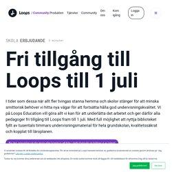 Fri tillgång till Loops till 1 juli