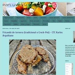 Pan, uvas y queso : Fricandó de ternera (tradicional o Crock-Pot) - CTC Karlos Arguiñano