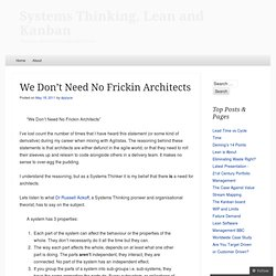 We Don't Need No Frickin Architects « Systems Thinking, Lean and Kanban