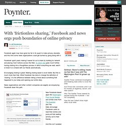 With 'frictionless sharing,' Facebook and news orgs push boundaries of online privacy