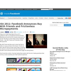 ISA 2011: Facebook Announces Buy With Friends and Frictionless Micropayments