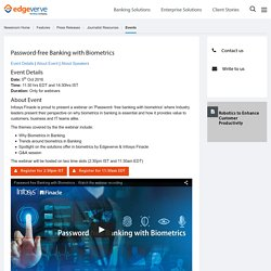 Frictionless banking, biometrics based banking, passwordless banking
