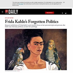 Frida Kahlo's Forgotten Politics