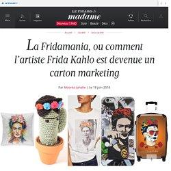 La Fridamania, ou comment l'artiste Frida Kahlo est devenue un carton marketing