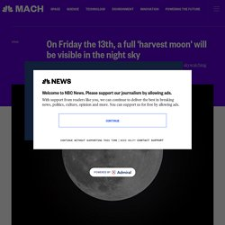On Friday the 13th, a full 'harvest moon' will be visible in the night sky