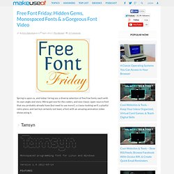 Free Font Friday: Hidden Gems, Monospaced Fonts & a Gorgeous Font Video