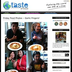 Friday Food Photos - Garlic Fingers! | The Taste of Travel