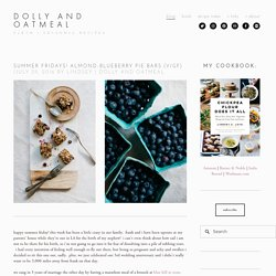 Summer Fridays! Almond-Blueberry Pie Bars (V/GF) — dolly and oatmeal