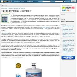 Tips To Buy Fridge Water Filter by FilterFor Fridge