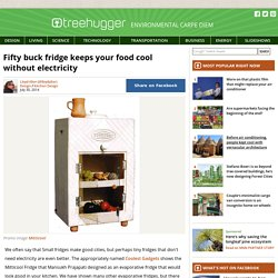 Fifty buck fridge keeps your food cool without electricity