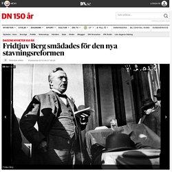 Fridtjuv Berg smädades för den nya stavningsreformen