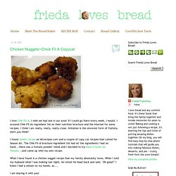 Frieda Loves Bread: Chicken Nuggets~Chik Fil A Copycat