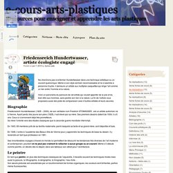 Friedensreich Hundertwasser, artiste écologiste engagé