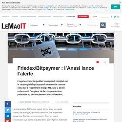 Friedex/Bitpaymer: l'Anssi lance l'alerte