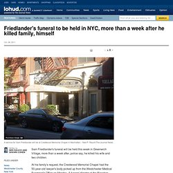 Friedlander's funeral to be held in NYC, more than a week after he killed family, himself