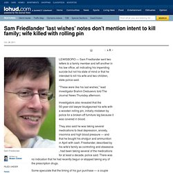 Sam Friedlander 'last wishes' notes don't mention intent to kill family; wife killed with rolling pin