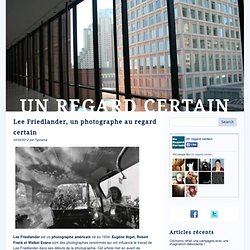 Lee Friedlander, un photographe au regard certain - 3 avril 2012 - Un regard certain