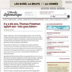 Il y a dix ans, Thomas Friedman agitait son «très gros bâton»