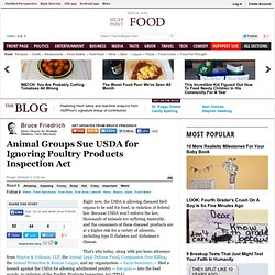 HUFFINGTON POST 05/09/12 Animal Groups Sue USDA for Ignoring Poultry Products Inspection Act