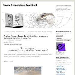"""Analyse d'image : Caspar David Friedrich… «Le voyageur contemplant une mer de nuages""""…"""