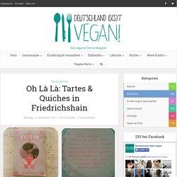 Oh Là Là: Tartes & Quiches in Friedrichshain - Deutschland is(s)t vegan
