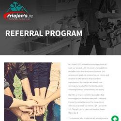 Friejens llc Referral Program