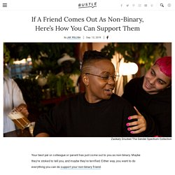 If A Friend Comes Out As Non-Binary, Here's How You Can Support Them