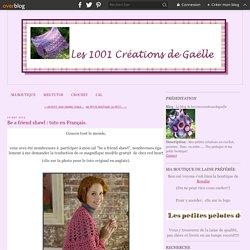 Be a friend shawl : tuto en Français