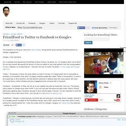FriendFeed vs Twitter vs Facebook vs Google+
