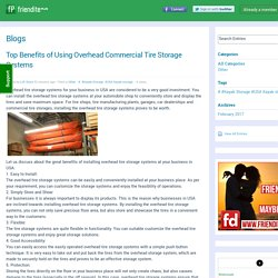 FrienditePlus - Blog View - Top Benefits of Using Overhead Commercial Tire Storage Systems