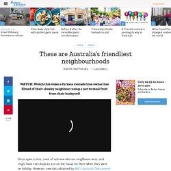 These are Australia's friendliest neighbourhoods