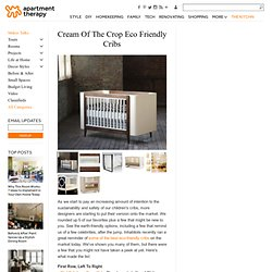 Cream Of The Crop Eco Friendly Cribs