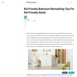 Kid-Friendly Bathroom Remodeling Tips For Kid-Friendly Adults