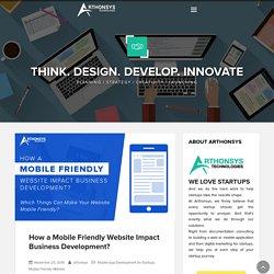 How a Mobile Friendly Website Impact Business Development?