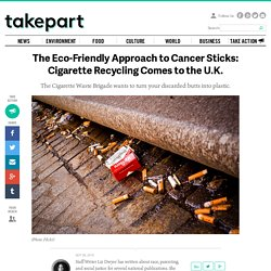 The Eco-Friendly Approach to Cancer Sticks: Cigarette Recycling Comes to the U.K.